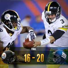 Via The Pittsburgh Steelers  · August 9:     Final score from MetLife Stadium: Steelers 16, Giants 20 --- #Steelers had some good moments, but NY seemed bigger and faster than us. More time and conditioning and we'll get 'em!