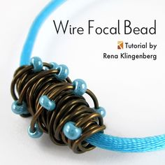 Wire Focal Bead - tutorial by Rena Klingenberg shared on our Linky Party Saturday Showcase and featured in our Feature Friday