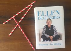 fun and light: Seriously...I'm Kidding by Ellen DeGeneres