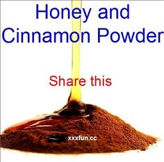 """Daily in the morning one half hour before breakfast and on an empty stomach, and at night before sleeping, drink 1 tablespoon of honey and 1/2 teaspoon cinnamon powder boiled in one cup of water. When taken regularly, it reduces the weight of even the most obese person. Also, drinking this mixture regularly does not allow the fat to accumulate in the body even though the person may eat a high calorie diet.""  (I going to try this.  I hope it works but even if it doesn't, it's very healthy)"