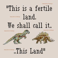 I want to cross stitch geek!! This Land Firefly Serenity Wash Inspired Quote Tyrannosaurus Stegosaurus Cross Stitch Pattern