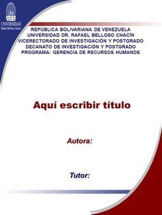 REPÚBLICA BOLIVARIANA DE VENEZUELA UNIVERSIDAD DR. RAFAEL BELLOSO CHACÍN VICERECTORADO DE INVESTIGACIÓN Y POSTGRADO DECANATO DE INVESTIGACIÓN Y POSTGRADO.>