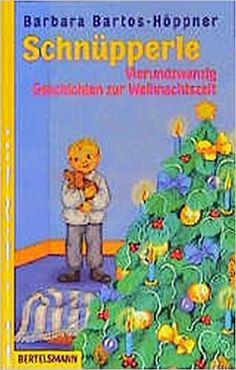 Schnüpperle - Vierundzwanzig Geschichten zur Weihnachtszeit: Barbara Bartos-Höppner, Julia Wittkamp: Bücher