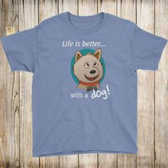 a88abbe35 Life is Better with a Dog Youth Short Sleeve tShirt |Dog Lover Gift For Him  Gift For Her Dog Gifts for Kids Trending Now Best Selling Items