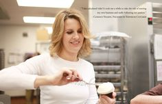 """""""Take calculated risks! It took me a while to take the risk of starting my own business and really following my passion""""-Candace Nelson of Sprinkles Cupcakes"""