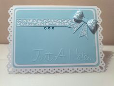'Just A Note' card, embossed & Double layered bow.