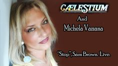 """Stop"". Sam Brown. Live by Michela Vazzana and Caelestium."