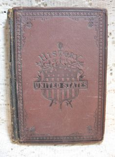 Antique U.S. History Book published at the centennial in 1876.  SOLD
