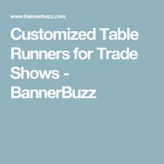 Customized Table Runners for Trade Shows - BannerBuzz