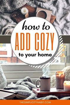 Fall is the perfect time to make your home cozy. Check out these tips for how you can make your home cozier without spending much money. // The Simplicity Habit -- #cozy #home #fall #frugal #loveyourhome