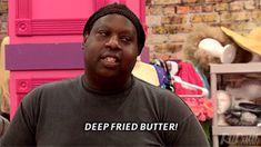 Deep fried butter! Latrice! RealityTVGIFs