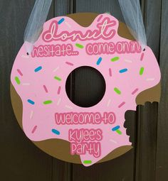 Donut fret- our door sign will get your party started at the door! Measures… More