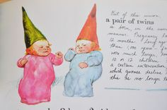 """this book about gnomes claims """"gnome babies are always born as twins"""""""