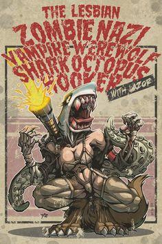 """Képtalálat a következőre: """"the lesbian zombie nazi vampire werewolf shark octopus"""""""
