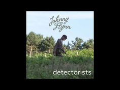 Johnny Flynn - Detectorists (Original Soundtrack from the TV Series) - YouTube