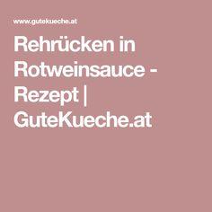 Rehrücken in Rotweinsauce - Rezept | GuteKueche.at