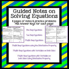 Guided Notes on Solving Equations 11pages of notes & practice problems, plus Answer keys too! Set covers: one step equations, two step equations, and various types of multi-step equations. Each page is small enough that pieces can be cut out and glued into interactive notebooks!