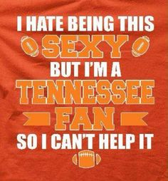 I'm a Tennessee fan so of course I'm sexy!
