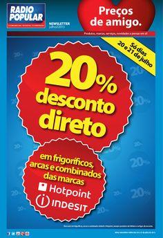 Newsletter - 20% Desconto direto em frigorificos, arcas e combinados: Hotpoint e Indesit  http://www.radiopopular.pt/newsletter/2013/74/