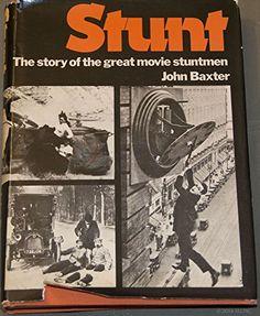 Stunt. The story of the great movie stunt men: Amazon.co.uk: John Baxter: 9780385065207: Books