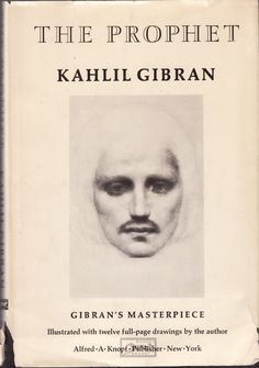 My Dad told me to read this book. I did and I'll never forget it. Kahlil Gibran is genius!
