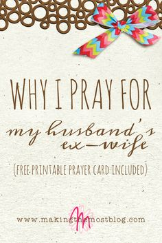Why I Pray for My Husband's Ex Wife | lord knows she needs Jesus. Debbie Renville
