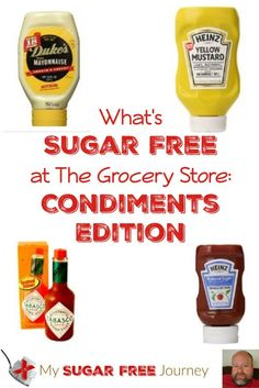 What is Sugar Free at the Grocery Store: Condiments Edition http://mysugarfreejourney.com/what-is-sugar-free-at-the-grocery-store-condiments-edition/