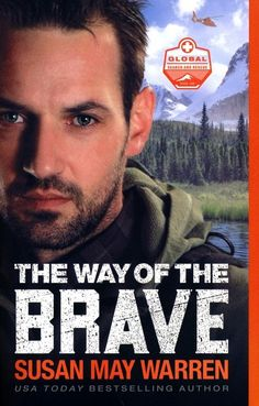 """Read """"The Way of the Brave (Global Search and Rescue Book by Susan May Warren available from Rakuten Kobo. Former pararescue jumper Orion Starr is haunted by the memory of a rescue gone wrong. He may be living alone in Alaska n. Book 1, The Book, New Books, Books To Read, Be My Hero, Susa, Search And Rescue, Free Reading, Book Recommendations"""