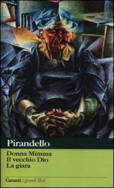 Novelle per un anno: Donna MimmaIl vecchio DioLa giara - Luigi Pirandello - Libri - InMondadori.
