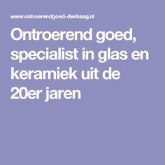 Ontroerend goed, specialist in glas en keramiek uit de 20er jaren
