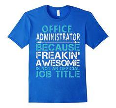 Office Administrator Job Title Shirt