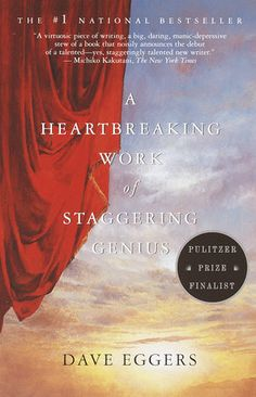 A Heartbreaking Work of Staggering Genius by Dave Eggers | PenguinRandomHouse.com  Amazing book I had to share from Penguin Random House