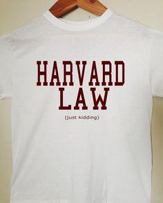 Harvard Law Funny Tshirt  Funny Shirt by BlackCatPrints on Etsy