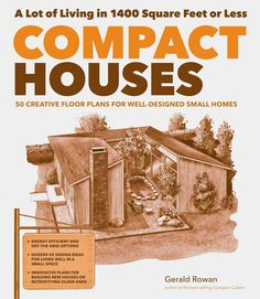 Compact Houses: 50 Creative Floor Plans for Efficient, Well-Designed Small Homes