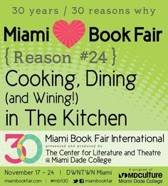 Reason #24 why we love Miami Book Fair International: Cooking, dining, and wining in the kitchen!