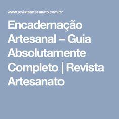Encadernação Artesanal – Guia Absolutamente Completo | Revista Artesanato