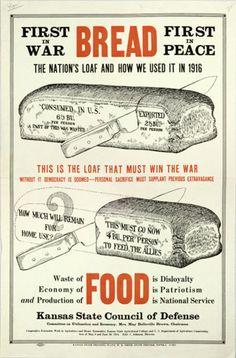 Bread. First in War, First in Peace. Kansas State Council of Defense. 1917    (Source: foodacious-discoveries)