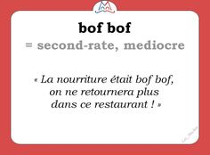 Le mot (familier) du jour : « bof bof » [bɔf bɔf]    #fle #familier #learnfrench #francais #Wordoftheday #slang #familier Les Machin  (@Les_Machin) | Twitter