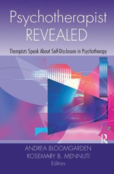 Psychotherapist Revealed: Therapists Speak about Self-Disclosure in Psychotherapy by BLOOMGARDEN. ANDREA. $18.34. Publisher: T & F Books US; 1 edition (March 4, 2011). Author: Andrea Bloomgarden. 343 pages
