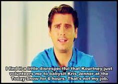 Scott Disick Scott Disick Quotes, Lord Scott Disick, Lord Disick, Kardashian Quotes, Kourtney Kardashian, Lauren Lopez, Le Tube, Twisted Humor, Reality Tv