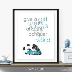 """Inspirational Quote Art For Girl's Room-Unique Gift For Athlete """"Give A Girl The Right Shoes..."""" Blue Soccer Shoes Art Print-Gift For Girl"""