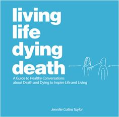 A Guide to Healthy Conversations about Death and Dying