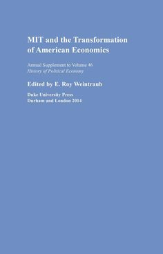 MIT and the transformation of american economics / edited by E. Roy Weintraub