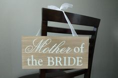 8f66adec58057 Mother of the Bride Chair Sign for Wedding Ceremony