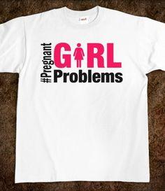#Pregnant Girl Problems @Ashley Brown