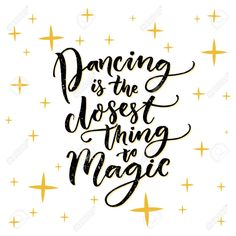 Dancing is the closest thing to magic. Inspiration quote about. Dancing is the closest thing to magic. Inspiration quote about.,Allerlei ☆ All sorts of Dancing Is The Closest Thing To Magic. Inspiration Quote About. Dancer Quotes, Ballet Quotes, Quotes About Dance, Dance Sayings, Shall We Dance, Just Dance, Dance Is Life, Hiphop, Dance Motivation