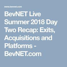 BevNET Live Summer 2018 Day Two Recap: Exits, Acquisitions and Platforms - BevNET.com Kombucha, Home Brewing, Platforms, First Time, Live, Summer, Blog, Summer Time, Blogging