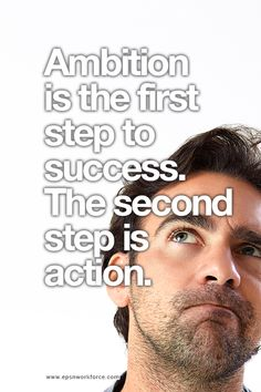 Ambition is the first step to success. The second step is action. Visit us. EPSN Workforce