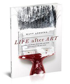 Life After Art, by Matt Appling