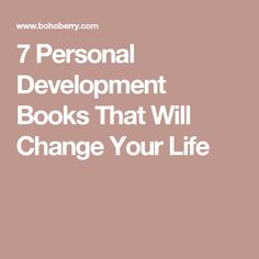 7 Personal Development Books That Will Change Your Life